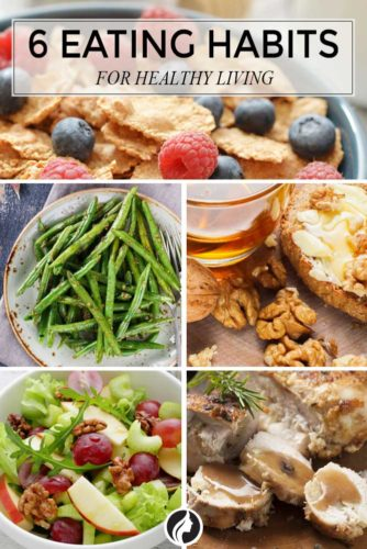 6 Healthy Eating Habits for Healthy Living