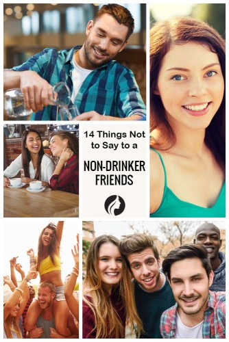 14 Things Not to Say to a Non-Drinker
