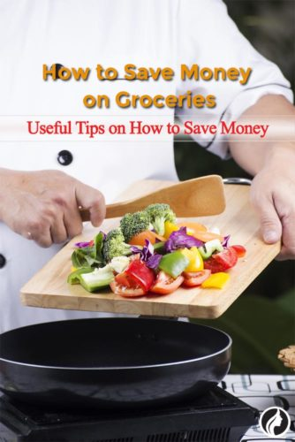 6 Useful Tips on How to Save Money on Groceries
