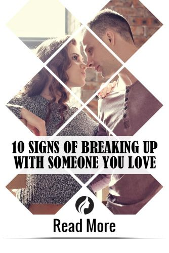 10 Signs of Breaking Up With Someone You Love