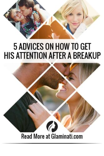 5 Advices on How to Get His Attention After a Breakup