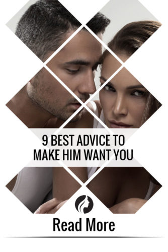 9 Best Advice to Make Him Want You