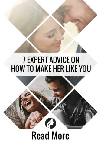 7 Expert Advice on How to Make Her Like You