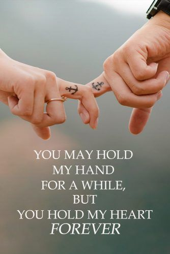 You may hold my hand for a while, but you hold my heart forever. #love #relationship