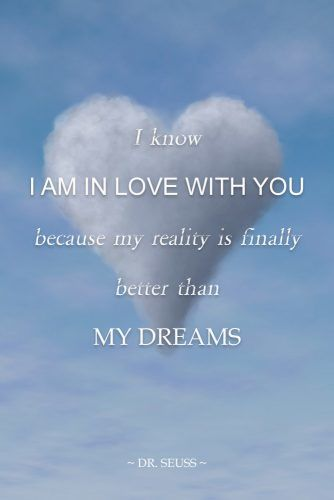 I know I am in love with you because my reality is finally better than my dreams #love #relationship