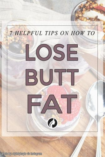 7 Helpful Tips on How to Lose Butt Fat