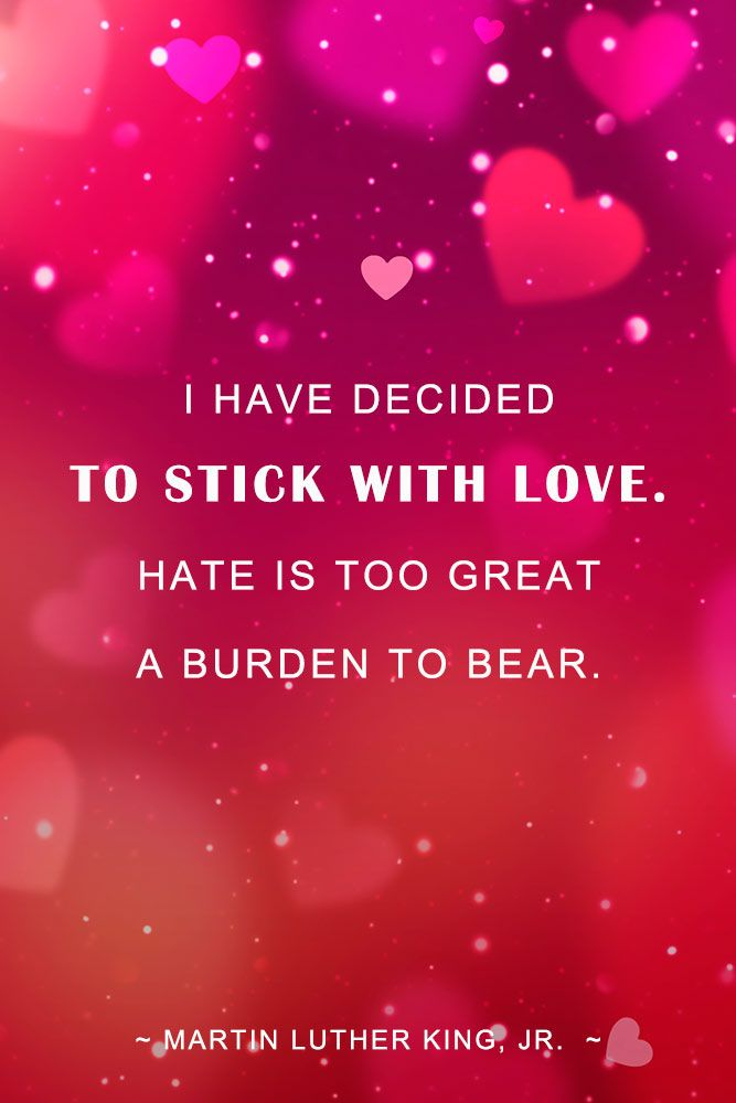 I have decided to stick with love. Hate is too great a burden to bear. — Martin Luther King, Jr. #martinlutherking #relationship