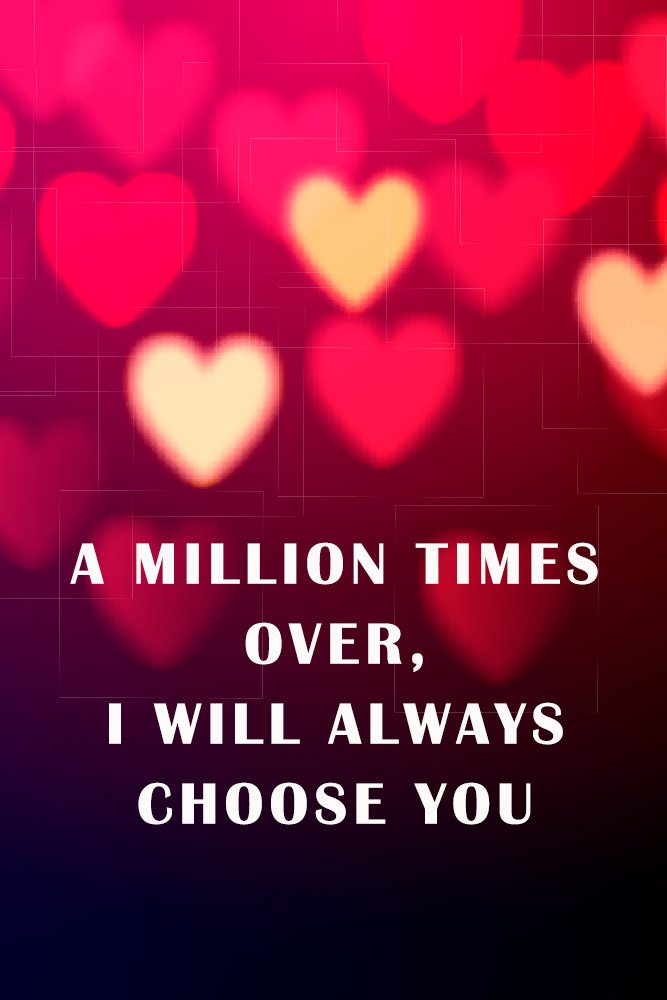 A million times over, I will always choose you #withlove #lovely