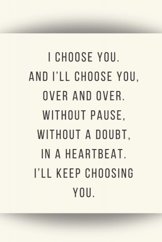 I choose you. #quotes #love