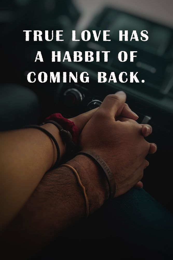 True love has a habbit of coming back. #quotes #love