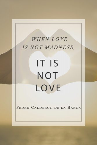 When love is not madness, it is not love #lovequotes #inspiringlovequotes