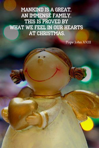 Christmas Quote By Pope John XXIII #pope #angels #bigfamily