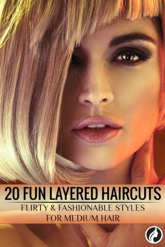 Fun Layered Haircuts for Women