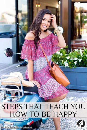 15 Steps That Teach You How to Be Happy!
