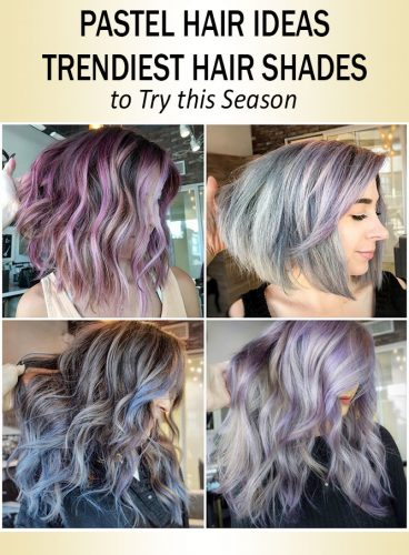 The Trendiest Pastel Hair Shades to Try this Season