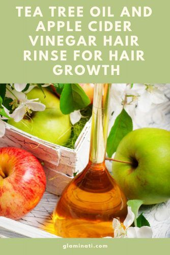 Tea Tree Oil And Apple Cider Vinegar Hair Rinse For Hair Growth #applecider #naturalremedies