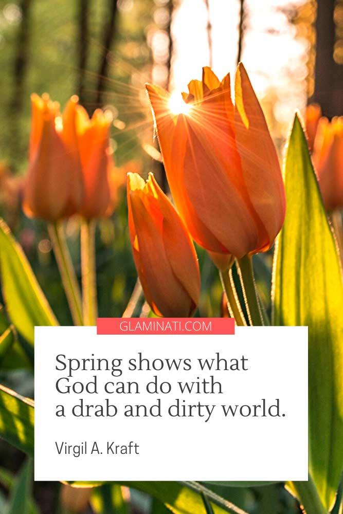 Spring Quote By Virgil A. Kraft #virgilkraft #spring