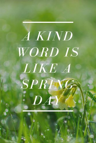 A kind word is like a spring day.