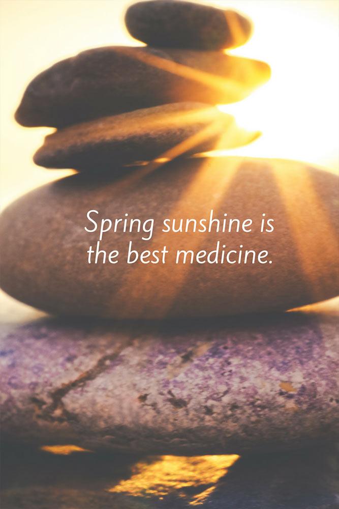 Spring sunshine is the best medicine.