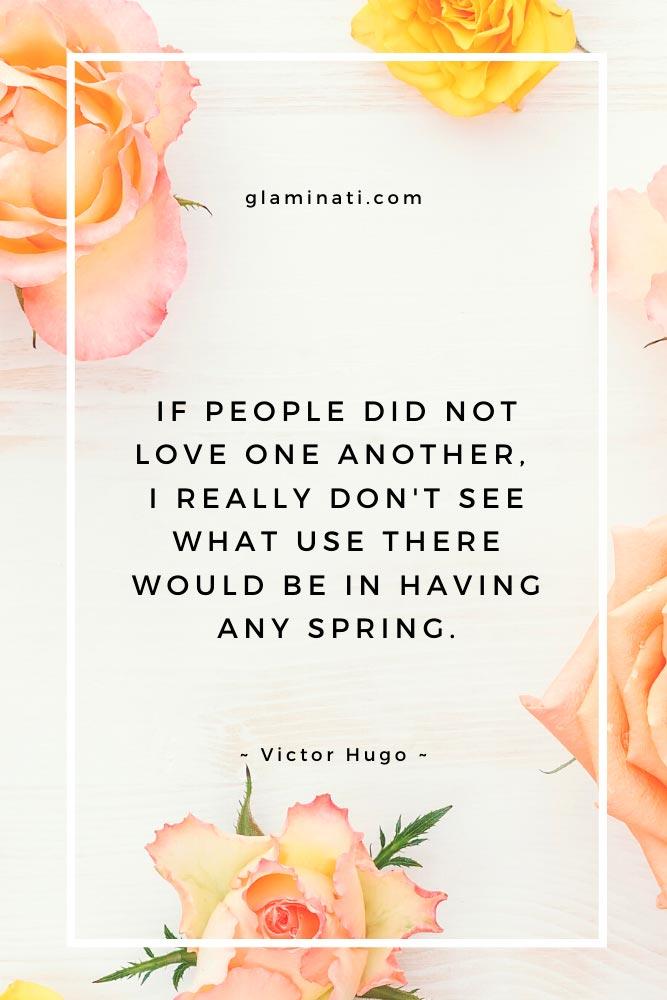 Spring Quote By Victor Hugo #victorhugo #deepquotes