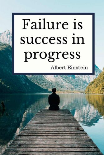 Failure is success in progress.