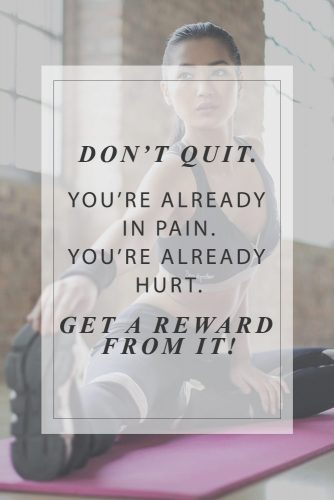 Do not quit. You are already in pain. Get a reward from it. #workoutquots #motivationalquotesaboutlife
