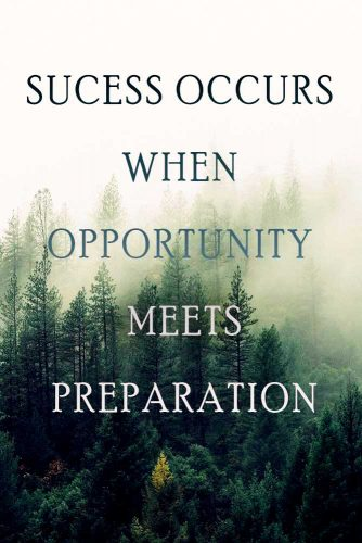 Success occurs when opportunity meets preparation.