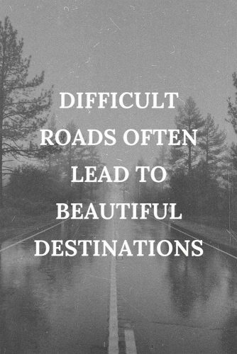 Difficult roads often lead to beautiful destinations. #lifequotes #inspirationalquotes #quotesaboutlife #roads #destination