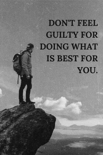 Don't feel guilty for doing what is best for you. #lifequotes #inspirationalquotes #quotesaboutlife