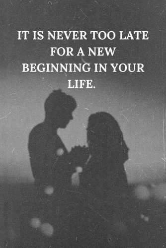 It's never too late for a new beginning in your life. #lifequotes #inspirationalquotes #quotesaboutlife #beginning