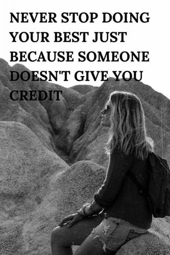 Never stop doing your best just because someone doesn't give you credit. #lifequotes #inspirationalquotes #quotesaboutlife