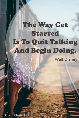 The Way Get Started Is To Quit Talking And Begin Doing. Walt Disney #lifequotes #inspirationalquotes #quotesaboutlife