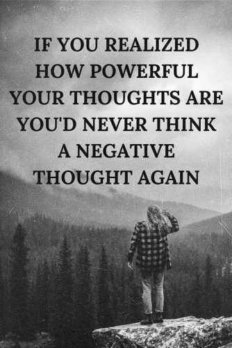 If you realized how powerful your thoughts are you'd never think a negative thought again. #lifequotes #inspirationalquotes #quotesaboutlife