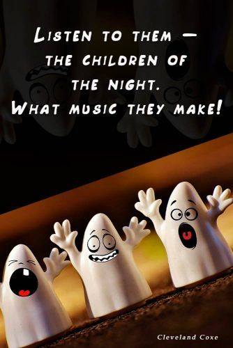 Listen to them — the children of the night. What music they make! #happyhalloween #halloween