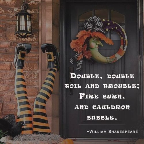 Double, double toil and trouble; fire burn, and cauldron bubble. (William Shakespeare) #happyhalloween #funhalloweenquotes