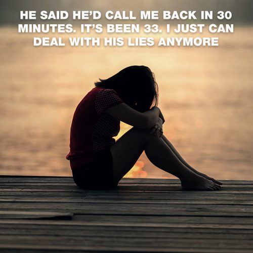 He said he'd call me back in 30 minutes. It's been 33. I just can deal with his lies anymore. #lovememes #relationshipmemes #realtalksmeme