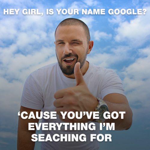 Hey, girl, is your name Google? #lovememes #relationshipmemes #realtalksmeme