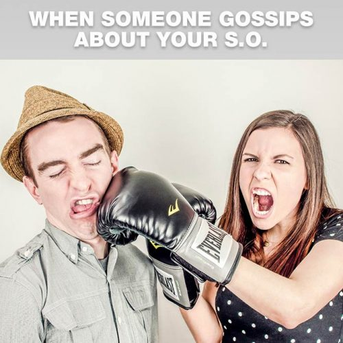 When someone gossips about your s.o. #lovememes #relationshipmemes #realtalksmeme