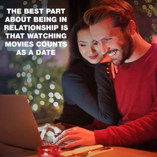 The best part about being in relationship is that watching movies counts as a date #lovememes #relationshipmemes #realtalksmeme