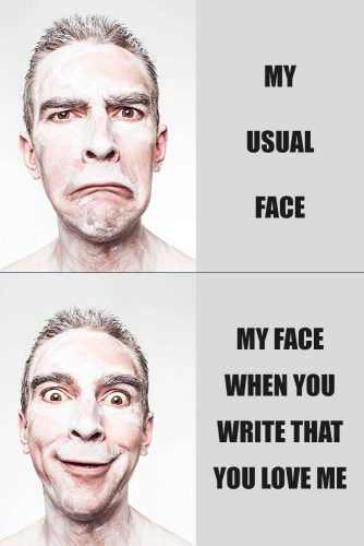 My usual face. My face when you write that you love me #funnymemes #lovememes #funnypicture