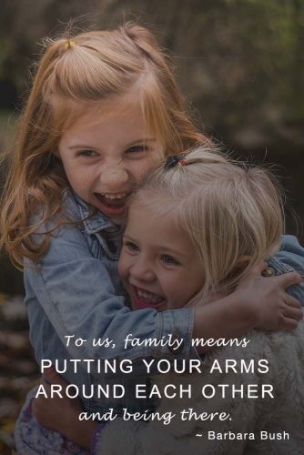 To us, family means putting your arms around each other and being there #quotesaboutfamily #inspirationalfamilyquotes #familylovequotes