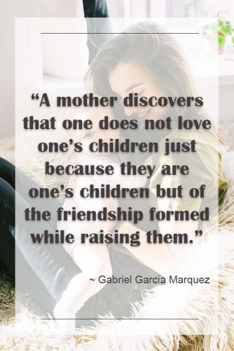 Gabriel Garcia Marquez About Mothers And Children #quotesaboutfamily #inspirationalfamilyquotes #familylovequotes