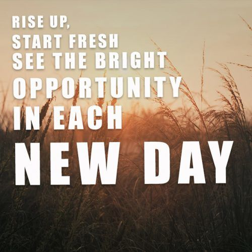 See The Bright Opportunity In Each Day #insparation #insparationquotes