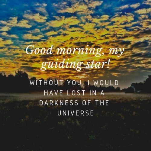 Good Morning, My Guiding Star #lovequotes #insparation #insparationquotes