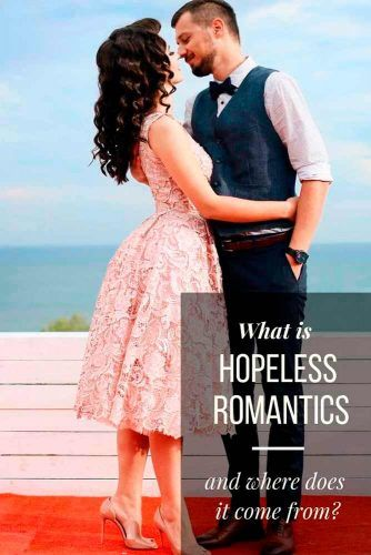 What Is Hopeless Romantics And Where Does It Come From #love #relationship #romantic