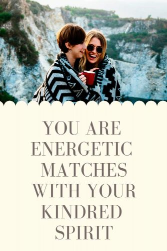 You Are Energetic Matches #relationship #friendship