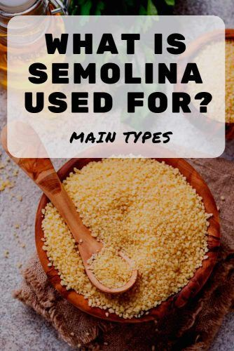 What Is Semolina Used For? Main Types #healthandbeauty #healthyfood