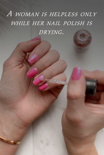 A woman is helpless only while her nail polish is drying. #inspirationalquotes #lifequotes #truequotes