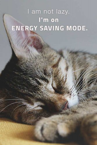 I am not lazy, I am on energy saving mode. #inspirationalquotes #lifequotes #truequotes