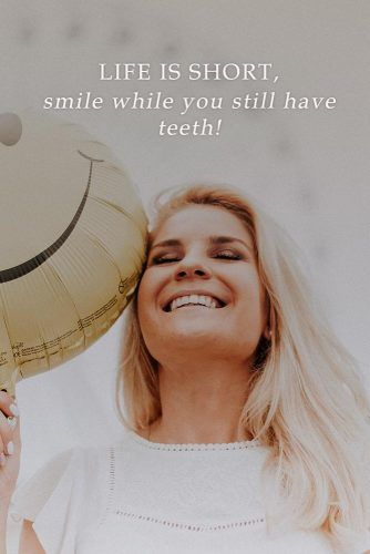 Life is short, smile while you still have teeth. #inspirationalquotes #lifequotes #truequotes